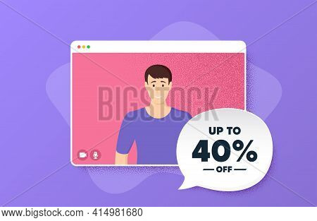 Up To 40 Percent Off Sale. Video Conference Online Call. Discount Offer Price Sign. Special Offer Sy