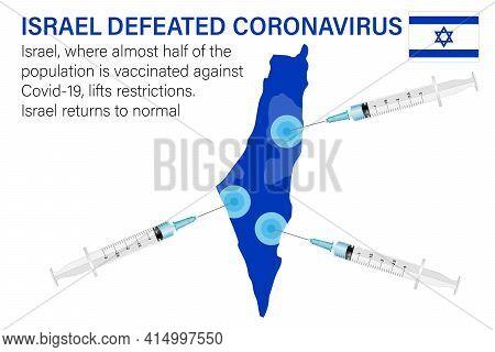 Israel Defeated Coronavirus. Illustration Of Vaccine And Israel Map