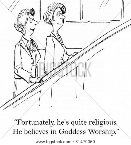 Cartoon of two businesswomen talking about one of them's new boyfriend, he is quite religious and believes in Goddess Worship. poster
