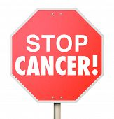 Stop Cancer words on a red sign to illustrate a call to cure the deadly disease through medical research, treatment and recovery poster