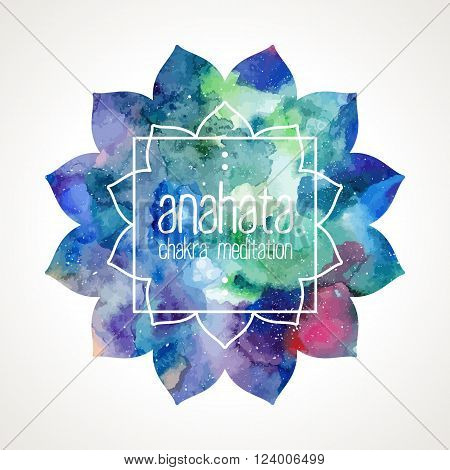 Chakra Anahata flower icon, ayurvedic symbol and frame for text. Watercolor bright texture. Frame and text edited in vector