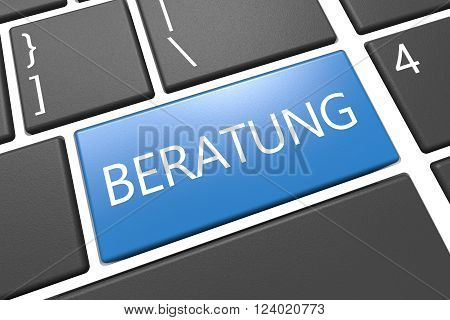 Beratung - german word for consulting - keyboard 3d render illustration with word on blue key