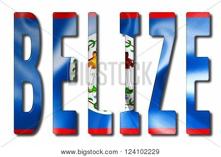 Belize word with a bevelled flag texture on an isolated white background with a clipping path with and without shadows