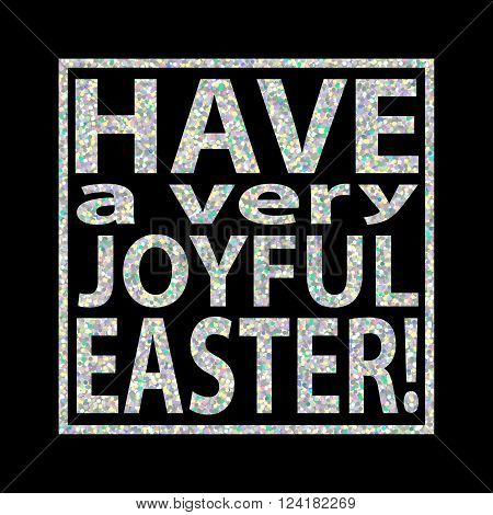 Silver Glitter Easter Quote Background Joyful Easter