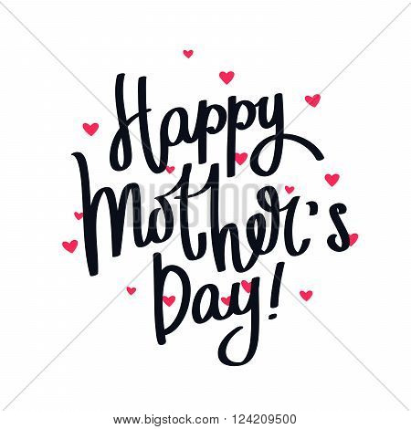 Quote Happy Mother's Day! Fashionable calligraphy. Excellent gift card for Mother's Day. Vector illustration on white background.