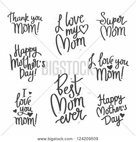 Set quotes for Mother's Day. Thank you mom! Best mom ever! I love you Mom! Super Mom. Happy Mother's Day! Fashionable calligraphy. Excellent gift card Mother's Day. Vector illustration on white background.