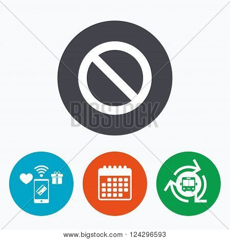 Blacklist sign icon. User not allowed symbol. Mobile payments, calendar and wifi icons. Bus shuttle.