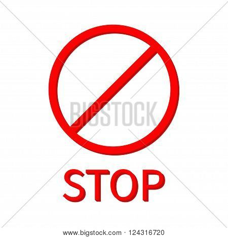 Prohibition no symbol Red round stop warning sign Template Isolated White background. Flat design Vector illustration