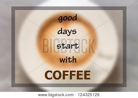Good days start with coffee inspirational quote, stock photo