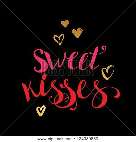 Cute and modern typographic design. St. Valentines Day greeting card. Hand lettered text Sweet Kisses in blackboard background. Kisses vector quote banner. Vector sweet kisses and hearts illustrtaion