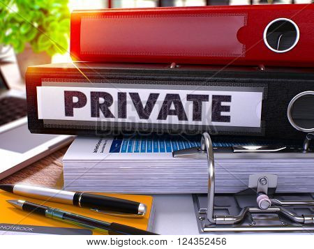 Black Office Folder with Inscription Private on Office Desktop with Office Supplies and Modern Laptop. Private Business Concept on Blurred Background. Private - Toned Image. 3D.