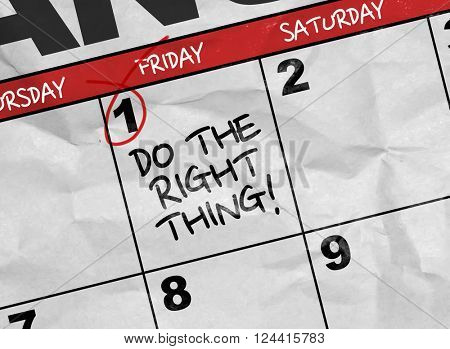 Concept image of a Calendar with the text: Do The Right Thing!