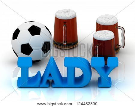 3D illustration LADY blue bright word football 3 cup beer on white background