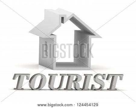 TOURIST- inscription of silver letters and white house on white background
