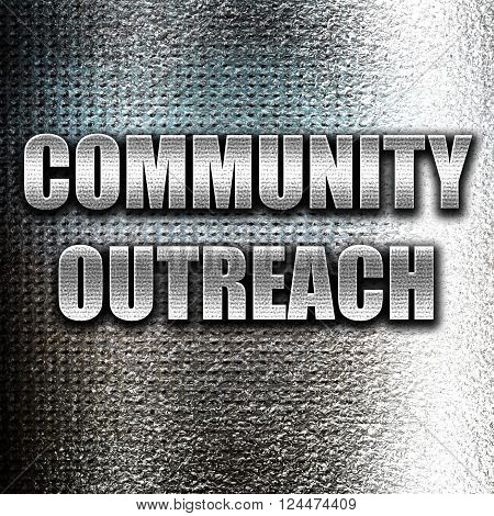 Grunge metal Community outreach sign with some smooth lines