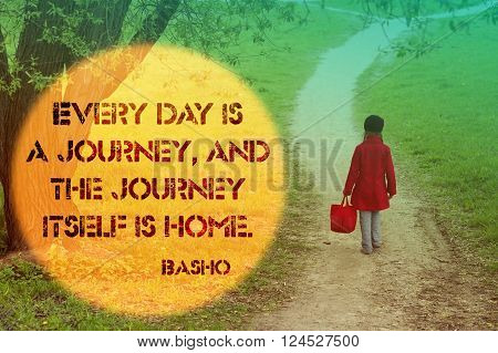 everyday is a journey quote and girl going far away by dirty country road