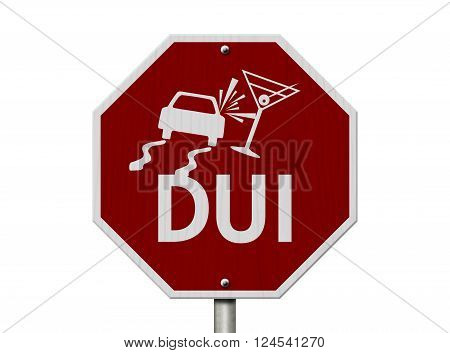 Stop Drinking and Driving Road Sign Red and White Stop Sign with words DUI and car and drink symbols isolated on white