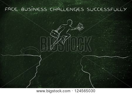 businessman jumpying over a cliff holding business plan and bag with text face business challenges successfully