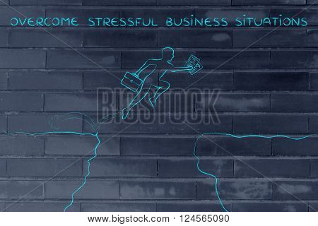 businessman jumpying over a cliff holding business plan and bag with text overcome stressful business situations