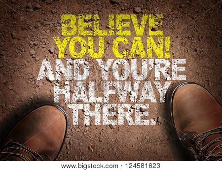 Top View of Boot on the trail with the text: Believe You Can! And You're Halfway There.