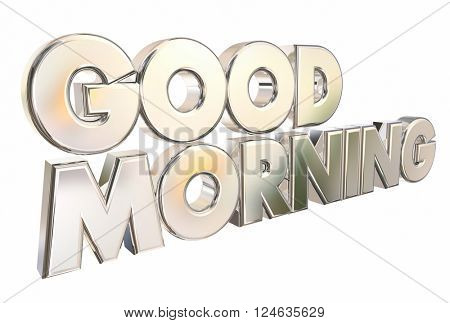 Good Morning 3d Words Welcome Introduction