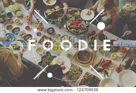 Foodie Nourishment Restaurant Eating Buffet Concept