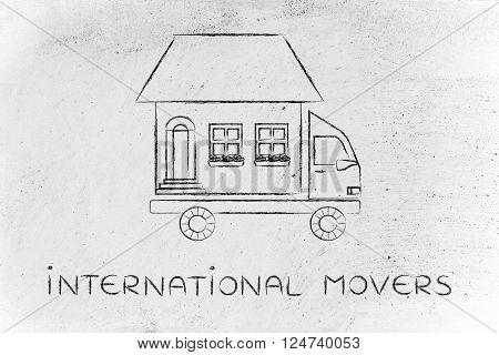 Moving Company Truck With House On Top, International Movers