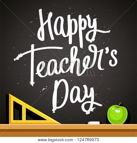 Happy Teacher's Day! Fashionable calligraphy. Excellent gift card. Vector illustration on a black background. School chalk board with a triangle and an apple