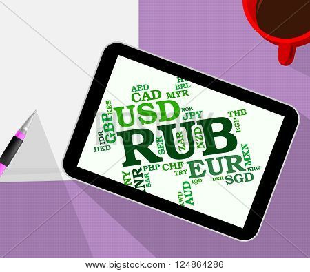 Rub Currency Indicates Foreign Exchange And Broker