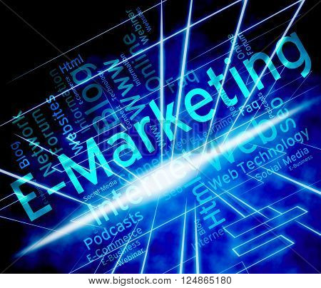 Emarketing Word Shows World Wide Web And Internet