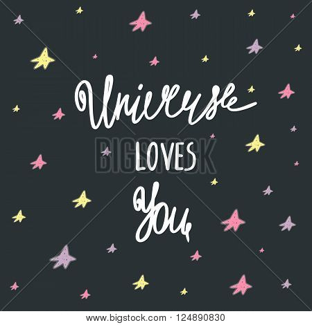 Cute hand drawn doodle postcard card cover with universe loves you quote and stars. Lettering positive background about love feelings universe cosmos God