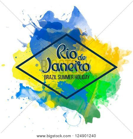 Inscription Rio de Janeiro on a background watercolor stains, colors green, yellow, Brazil Carnival,watercolor paints