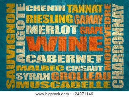 Drink alcohol beverage. Wine grapes varieties words cloud. Concrete textured