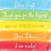"""Dear past....Dear future"" motivation watercolor poster. Text lettering of an inspirational saying. Quote Typographical Poster Template poster"