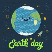 Earth Day. Vector illustration with the Earth, stars, sign, rocket. Hand drawn lettering quote Earth day . Typography poster earth day for greeting card, poster, design in cute children cartoon style poster