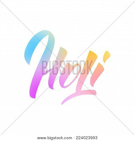 Holi. Colorful vibrant Holi lettering. Holi festival of colors, spring, love.