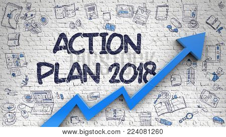 Action Plan 2018 Drawn on White Wall. Illustration with Doodle Design Icons. Action Plan 2018 Inscription on the Modern Style Illustation. with Blue Arrow and Doodle Design Icons Around.