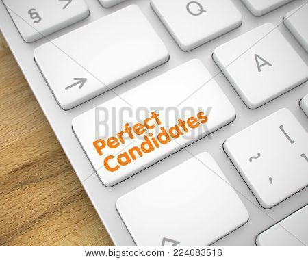 Business Concept. White Keypad on the Computer Keyboard. Slim Aluminum Keyboard Button Showing the Text Perfect Candidates. Message on Keyboard White Key. 3D Illustration.
