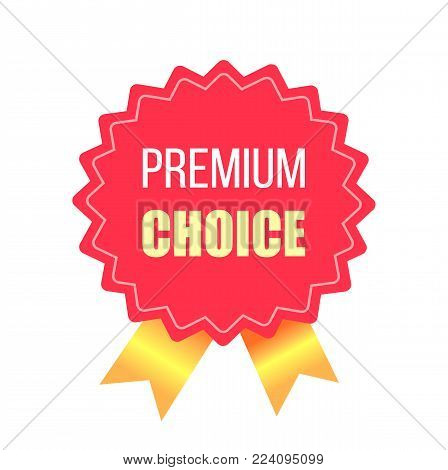 Premium choice award stamp with golden ribbons, guarantee of quality label icon isolated on white background vector illustration in flat style design