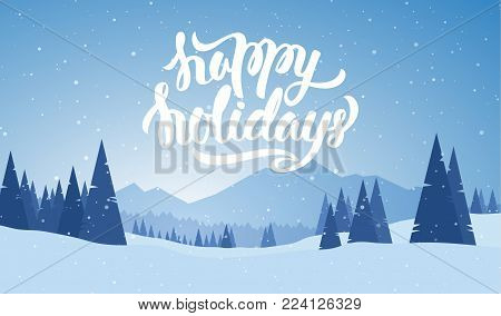Vector illustration. Blue mountains winter snowy landscape with hand lettering of Happy Holidays and pines on foreground.