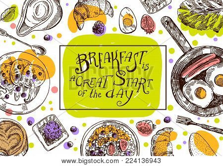 Hand drawn vector illustration. Breakfast is a great start of the day. Vintage sketch style.