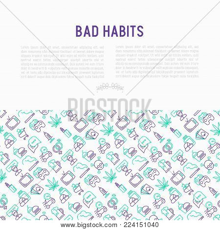 Bad habits concept with thin line icons: abuse, alcoholism, cigarette, marijuana, drugs, fast food, poker, promiscuity, tv, video games. Modern vector iilustration for banner, print media.