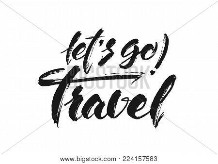 Vector illustration. Vintage hand lettering print of Let's go Travel on white background.