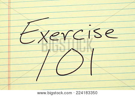 The words Exercise 101 on a yellow legal pad