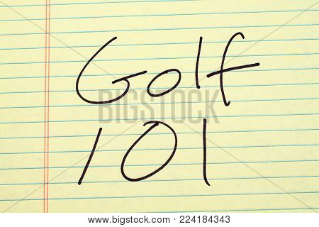The words Golf 101 on a yellow legal pad