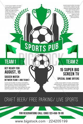 Soccer sports pub or football fan club beer bar poster design template. Vector soccer victory cup, beer drink and football ball or football team flags and winner laurel with stars on arena stadium
