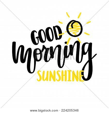 Good morning sunshine nice vector calligraphy lettering motivation phrase poster design with sun