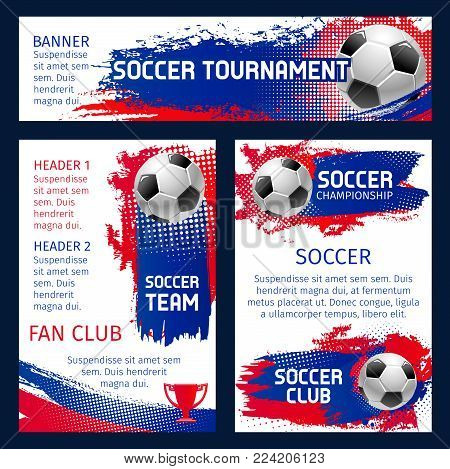 Soccer tournament posters for football championship or fan club and sports league team banner. Vector soccer ball goal on white, blue and red color backgrounds for international football cup tournament