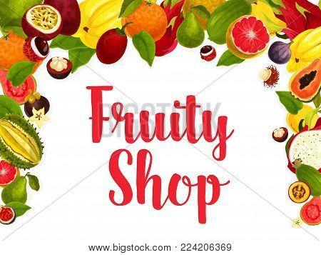 Exotic fruits poster for fruity shop or farm market. Vector design of tropical papaya and passion fruit maracuya, juicy grapefruit, banana and kiwi, lychee, carambola or durian and orange or feijoa
