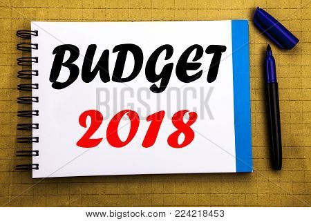 Budget 2018. Business concept for Household budgeting accounting planning Written on notepad paper background with space office view with pencil marker